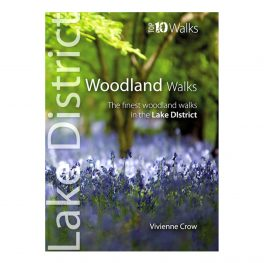 LAKE DISTRICT WOODLAND WALKS: Top 10 Walks Series